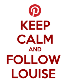 Poster: KEEP CALM AND FOLLOW  LOUISE