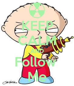 Poster: KEEP CALM AND Follow  Me