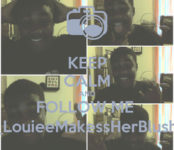 Poster: KEEP CALM AND FOLLOW ME  __LouieeMakessHerBlushh