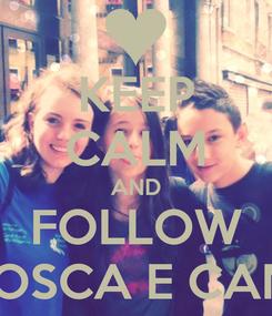 Poster: KEEP CALM AND FOLLOW MOSCA E CANE
