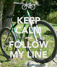 Poster: KEEP CALM and FOLLOW MY LINE