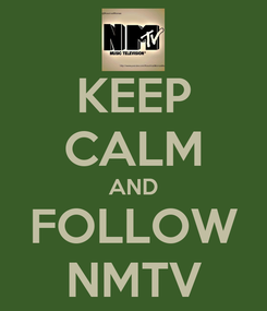 Poster: KEEP CALM AND FOLLOW NMTV