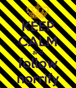 Poster: KEEP CALM and follow norrify