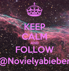 Poster: KEEP CALM AND FOLLOW @Novielyabieber