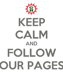 Poster: KEEP CALM AND FOLLOW OUR PAGES