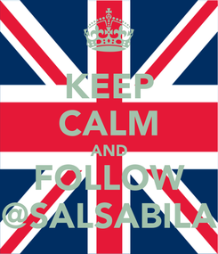 Poster: KEEP CALM AND FOLLOW @SALSABILA
