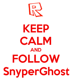 Poster: KEEP CALM AND FOLLOW SnyperGhost