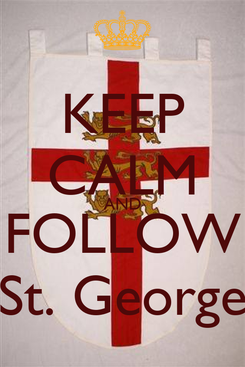 Poster: KEEP CALM AND FOLLOW St. George