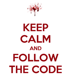 Poster: KEEP CALM AND FOLLOW THE CODE