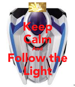 Poster: Keep Calm And Follow the Light
