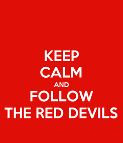 Poster: KEEP CALM AND FOLLOW THE RED DEVILS