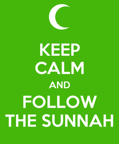 Poster: KEEP CALM AND FOLLOW THE SUNNAH