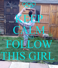 Poster: KEEP CALM AND FOLLOW THIS GIRL
