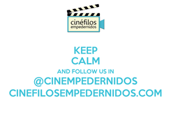 Poster: KEEP CALM AND FOLLOW US IN @CINEMPEDERNIDOS CINEFILOSEMPEDERNIDOS.COM