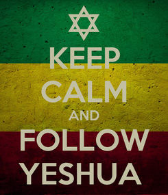 Poster: KEEP CALM AND FOLLOW YESHUA