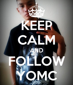 Poster: KEEP CALM AND FOLLOW YOMC