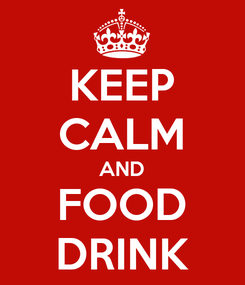 Poster: KEEP CALM AND FOOD DRINK