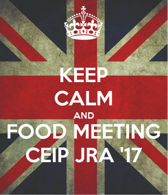 Poster: KEEP CALM AND FOOD MEETING CEIP JRA '17