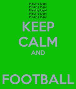 Poster: KEEP CALM AND  FOOTBALL