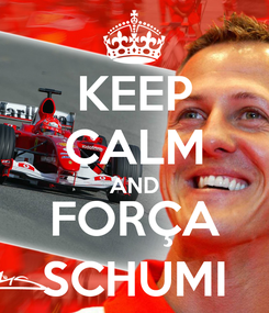Poster: KEEP CALM AND FORÇA SCHUMI