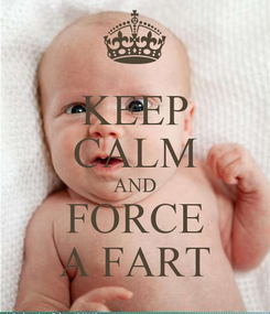 Poster: KEEP CALM AND FORCE A FART