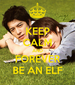 Poster: KEEP CALM AND FOREVER BE AN ELF