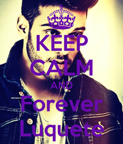Poster: KEEP CALM AND Forever Luquete