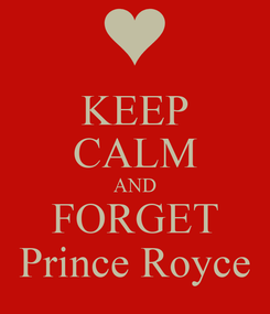 Poster: KEEP CALM AND FORGET Prince Royce