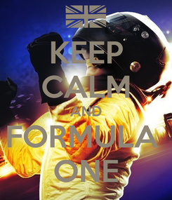 Poster: KEEP CALM AND FORMULA  ONE