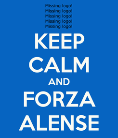 Poster: KEEP CALM AND FORZA ALENSE