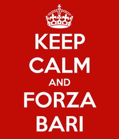 Poster: KEEP CALM AND FORZA BARI