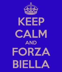 Poster: KEEP CALM AND FORZA BIELLA