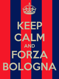 Poster: KEEP CALM AND FORZA BOLOGNA