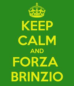 Poster: KEEP CALM AND FORZA  BRINZIO