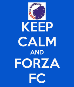 Poster: KEEP CALM AND FORZA FC