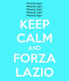 Poster: KEEP CALM AND FORZA LAZIO
