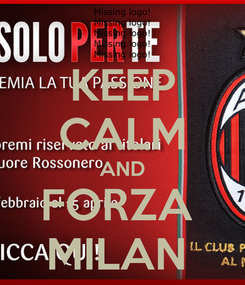 Poster: KEEP CALM AND FORZA  MILAN