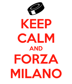 Poster: KEEP CALM AND FORZA MILANO