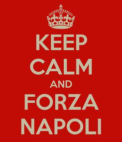 Poster: KEEP CALM AND FORZA NAPOLI
