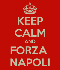 Poster: KEEP CALM AND FORZA  NAPOLI