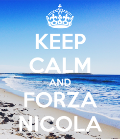 Poster: KEEP CALM AND FORZA NICOLA