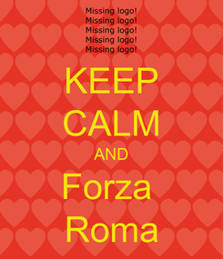 Poster: KEEP CALM AND Forza  Roma