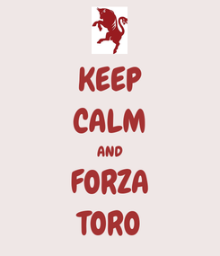 Poster: KEEP CALM AND FORZA TORO