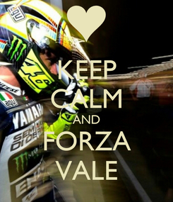 Poster: KEEP CALM AND FORZA VALE