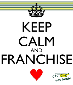 Poster: KEEP CALM AND FRANCHISE