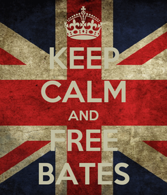 Poster: KEEP CALM AND FREE BATES
