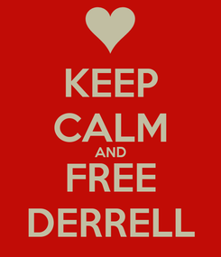 Poster: KEEP CALM AND FREE DERRELL