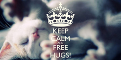 Poster: KEEP CALM AND FREE HUGS!