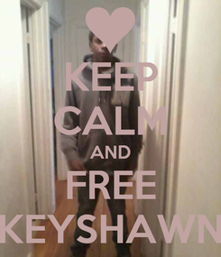 Poster: KEEP CALM AND FREE KEYSHAWN