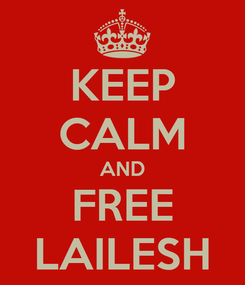 Poster: KEEP CALM AND FREE LAILESH